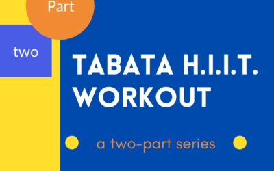 Part 2: A 20-30 minute Tabata H.I.I.T. Workout!